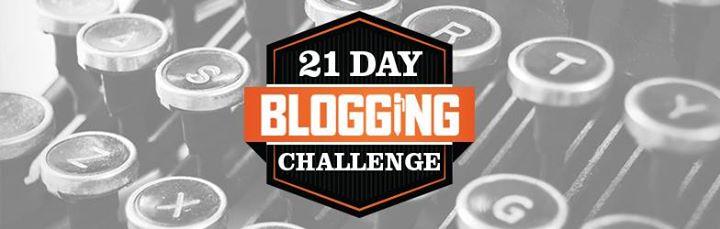 21 Day Blogging Challenge